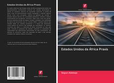 Copertina di Estados Unidos da África Praxis