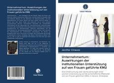 Buchcover von Unternehmertum: Auswirkungen der institutionellen Unterstützung auf von Frauen geführte KMU