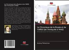 Couverture de La Chronique de la Russie et de l'URSS (de l'Antiquité à 1960)