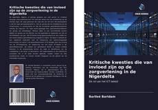 Bookcover of Kritische kwesties die van invloed zijn op de zorgverlening in de Nigerdelta