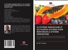 Обложка LE SYSTÈME IMMUNITAIRE ET LES PLANTES UTILISÉES POUR RENFORCER LE SYSTÈME IMMUNITAIRE