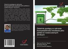 Обложка Ostatnie postępy w zakresie kompatybilności biodiesla jako paliwa w nowoczesnych silnikach