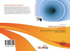 Bookcover of Defining Equation (physics)