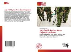 Bookcover of July 2007 Syrian Arms Depot Explosion