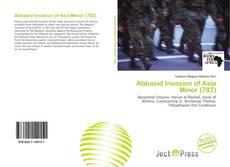 Bookcover of Abbasid Invasion of Asia Minor (782)