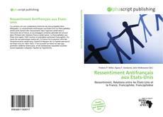 Bookcover of Ressentiment Antifrançais aux États-Unis