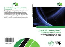 Bookcover of Controlled Aerodynamic Instability Phenomena