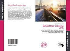 Portada del libro de School Bus Crossing Arm
