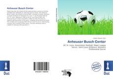 Обложка Anheuser Busch Center