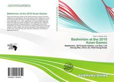 Обложка Badminton at the 2010 Asian Games