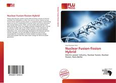 Bookcover of Nuclear Fusion-fission Hybrid