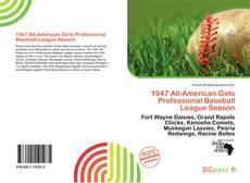 Copertina di 1947 All-American Girls Professional Baseball League Season