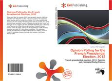 Bookcover of Opinion Polling for the French Presidential Election, 2012
