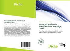 Bookcover of François Hollande Presidential Campaign, 2012