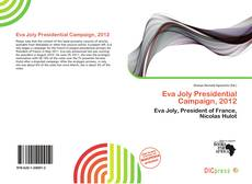 Bookcover of Eva Joly Presidential Campaign, 2012