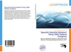 Bookcover of Spanish Socialist Workers' Party 38th Federal Congress
