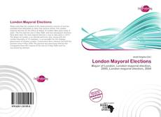 Bookcover of London Mayoral Elections