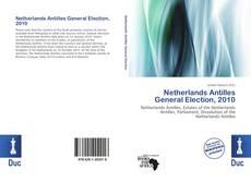 Buchcover von Netherlands Antilles General Election, 2010