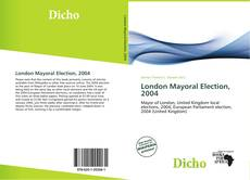 Portada del libro de London Mayoral Election, 2004