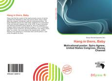 Bookcover of Hang in there, Baby
