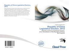 Bookcover of Republic of China Legislative Election, 2012