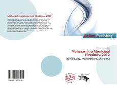 Bookcover of Maharashtra Municipal Elections, 2012