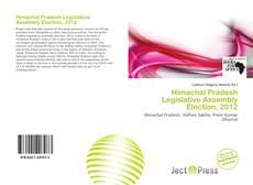 Bookcover of Himachal Pradesh Legislative Assembly Election, 2012