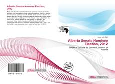 Capa do livro de Alberta Senate Nominee Election, 2012