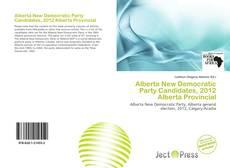 Copertina di Alberta New Democratic Party Candidates, 2012 Alberta Provincial