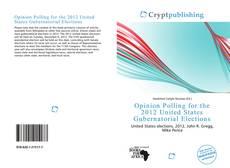 Bookcover of Opinion Polling for the 2012 United States Gubernatorial Elections