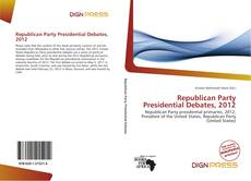 Portada del libro de Republican Party Presidential Debates, 2012