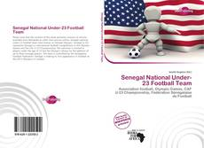 Bookcover of Senegal National Under-23 Football Team