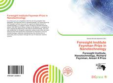 Bookcover of Foresight Institute Feynman Prize in Nanotechnology