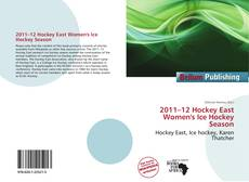 Bookcover of 2011–12 Hockey East Women's Ice Hockey Season