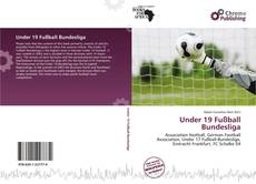 Portada del libro de Under 19 Fußball Bundesliga