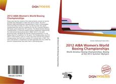 Bookcover of 2012 AIBA Women's World Boxing Championships