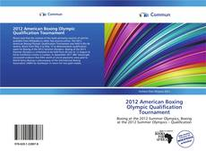 Bookcover of 2012 American Boxing Olympic Qualification Tournament