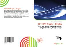 Bookcover of 2010 IPP Trophy – Singles