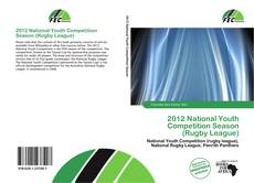 Bookcover of 2012 National Youth Competition Season (Rugby League)