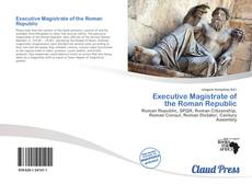 Bookcover of Executive Magistrate of the Roman Republic