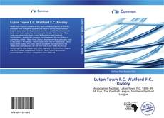 Bookcover of Luton Town F.C. Watford F.C. Rivalry