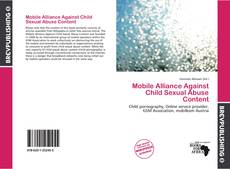 Bookcover of Mobile Alliance Against Child Sexual Abuse Content