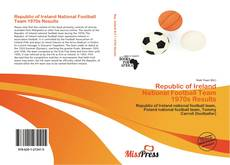 Bookcover of Republic of Ireland National Football Team 1970s Results