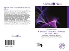 Bookcover of Church of the Little Children of Jesus Christ