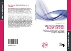 Bookcover of Old Roman Catholic Church in Europe