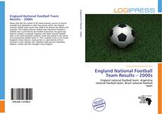 Обложка England National Football Team Results – 2000s