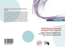 Bookcover of 2010 Kuwait National Football Team Results