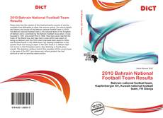 Bookcover of 2010 Bahrain National Football Team Results