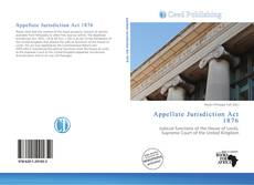 Bookcover of Appellate Jurisdiction Act 1876