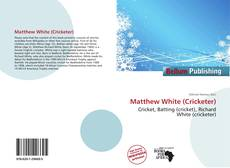 Bookcover of Matthew White (Cricketer)